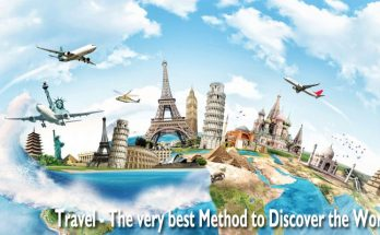 Travel - The very best Method to Discover the World!